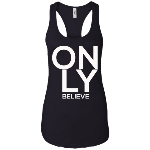 Only Believe Women's Tank T-Shirts- Warrior Design Co. | Quality Affordable Branding Solutions