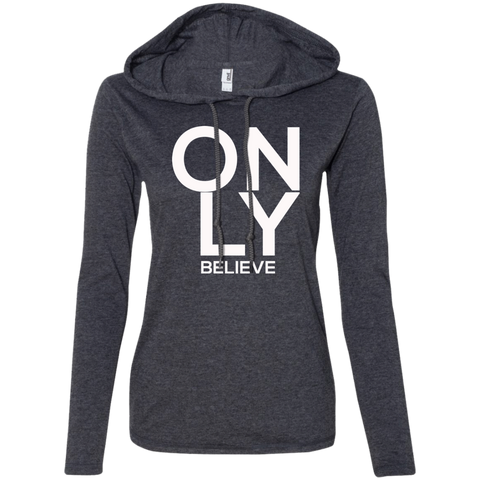 Only Believe Women's Hoodie T-Shirts- Warrior Design Co. | Quality Affordable Branding Solutions