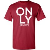 Only Believe Men's T-Shirt T-Shirts- Warrior Design Co. | Quality Affordable Branding Solutions