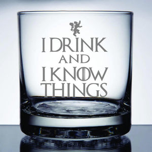 I Drink and I Know Things - Etched 10.25 oz Rocks Glass - Game of Thrones