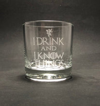 Load image into Gallery viewer, I Drink and I Know Things - Etched 10.25 oz Rocks Glass - Game of Thrones