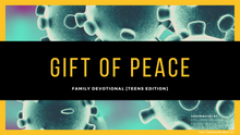 Load image into Gallery viewer, Gift Of Peace Family Devotional - Teens (Free Download)
