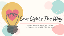 Load image into Gallery viewer, Parent's Guide for Love Lights The Way (Song)