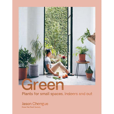Green: Plants for Small Spaces, Indoors and Out - Gro Urban Oasis