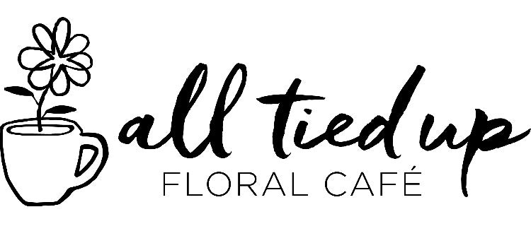 Custom - All Tied Up Floral Cafe