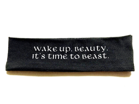 WAKE UP, BEAUTY. IT'S TIME TO BEAST Headband