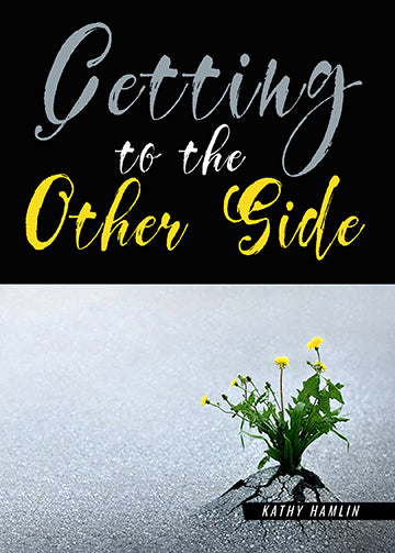 Getting To The Other Side-Kathy Hamlin