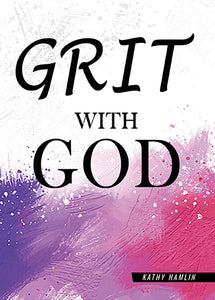 Grit With God-Kathy Hamlin