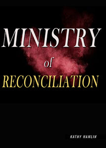 Ministry Of Reconciliation-Kathy Hamlin