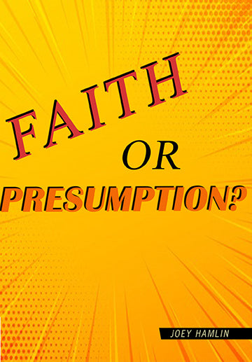 Faith Or Presumption