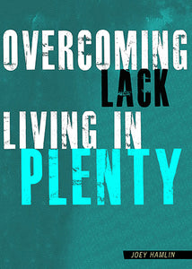 Overcoming Lack, Living In Plenty