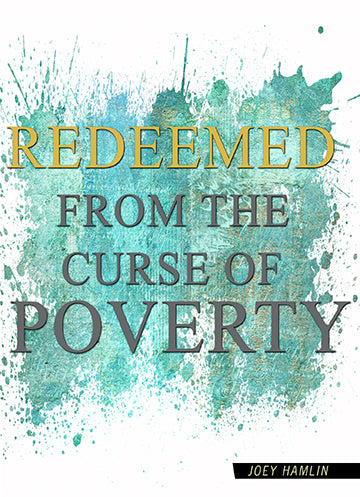 Redeemed From The Curse Poverty