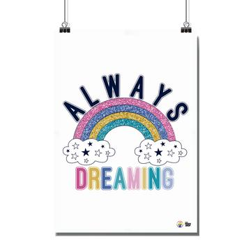 Poster - Size A4 - Always Dreaming