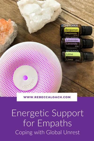 Energetic Support for Empaths - coping with global unrest. Essential oils to boost moods