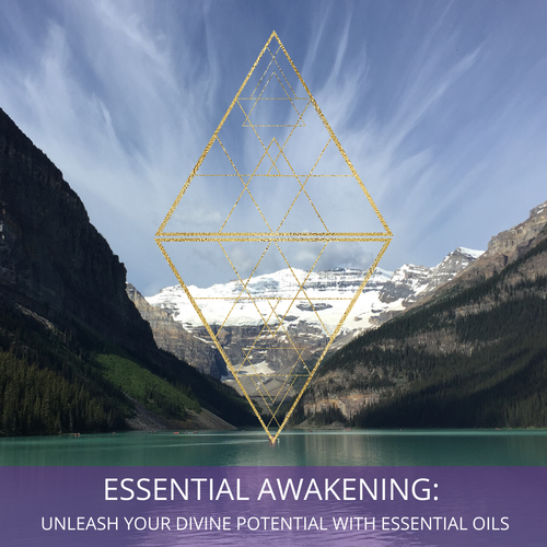 Essential Awakening: Unleash Your Divine Potential With Essential Oils