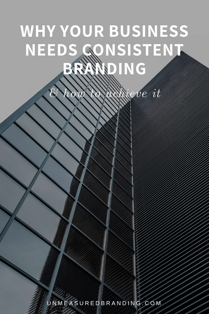 Why Your Business Needs Consistent Branding and How to Achieve It