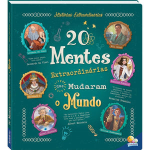 Historias Extraordinarias - 20 Mentes Extraordinarias Que Mudaram o Mundo / Extraordinary Stories - 20 Extraordinary Minds That Changed the World