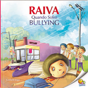 Controle sua raiva: raiva quando sofro bullying / Manage your anger: when I have been bullied