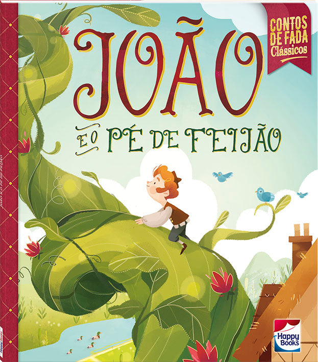 Joao e o Pe de Feijao: Contos de Fada Classicos / John and the bean stalk