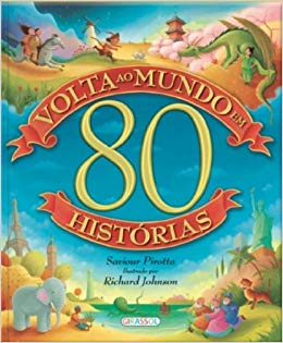 Volta ao mundo em 80 histórias / Around the world in 80 stories