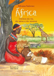 África - Contos do Rio, da Selva e da Savana / Africa: Stories of the river, jungle and savannah