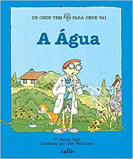 A Água: de onde vem, para onde vai / Water: where does it come from and where it goes to