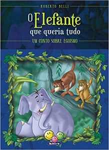 Sentimentos: o elefante que queria tudo (egoísmo) /Feelings: the elephant that wanted everything (selfishness)