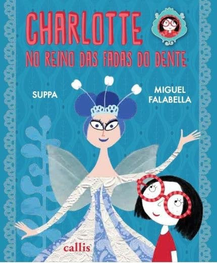 Charlotte no reino das fadas do dente / Charlotte in tooth's fairy land