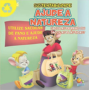Sustentabilidade: ajude a natureza (sacolas de pano ou sacolas plásticas?) / Sustainability: help nature (cloth shopping bag or plastic shopping bag)