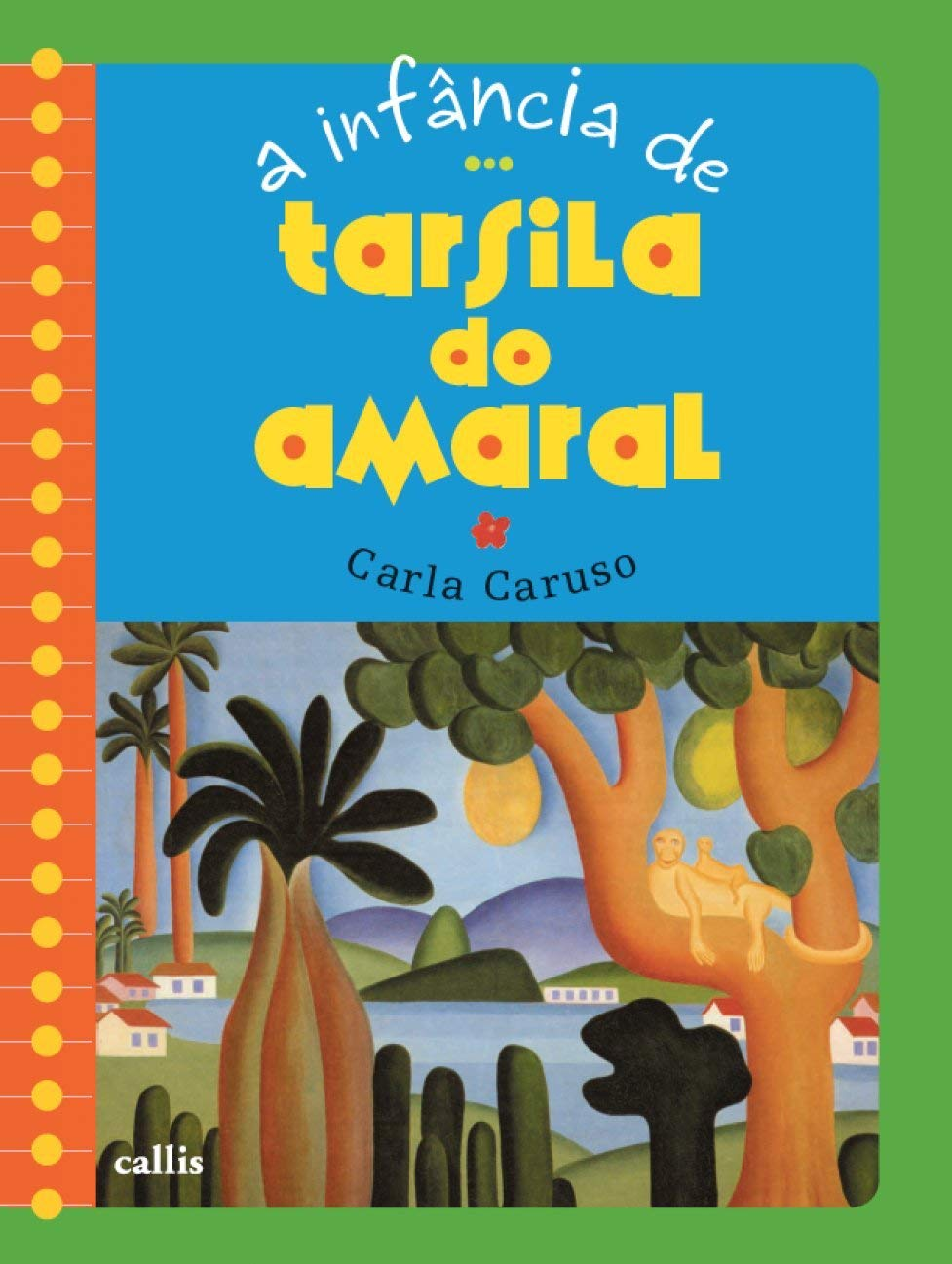 A Infancia de Tarsila do Amaral / The childhood of Tarsila do Amaral
