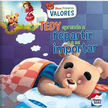 Meus Primeiros Valores - Tedy Aprende A Repartir E Se Importar /My First Values - Tedy Learns To Share And Import