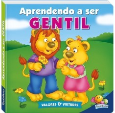 Valores e Virtudes I:Aprendendo a ser GENTIL / Learning to be kind