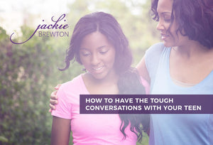 """How to Have the Tough Conversations with Your Teen Daughter"" (e-course)"