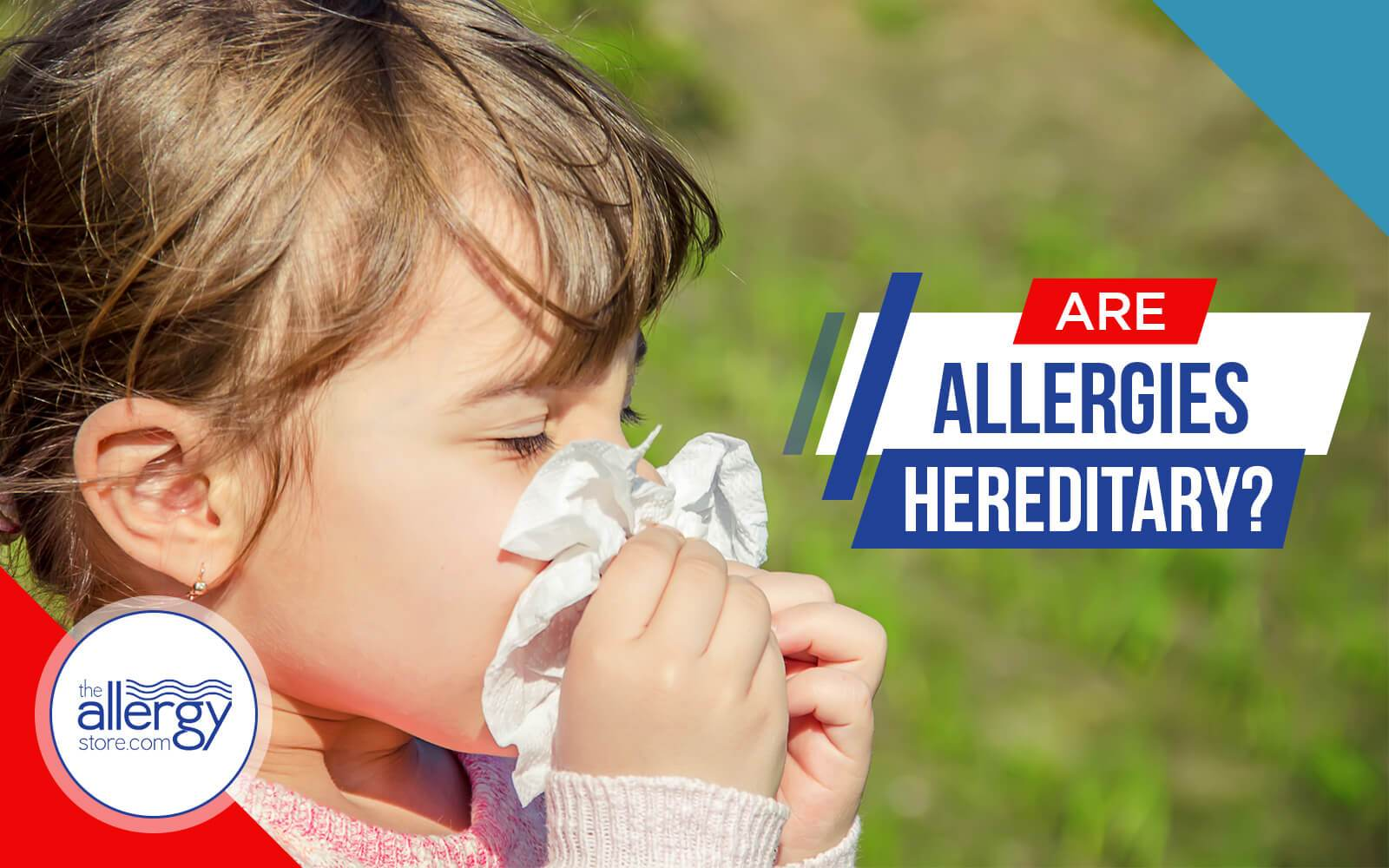 Are Allergies Hereditary?