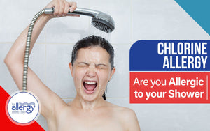 Chlorine Allergy - Are you Allergic to your Shower