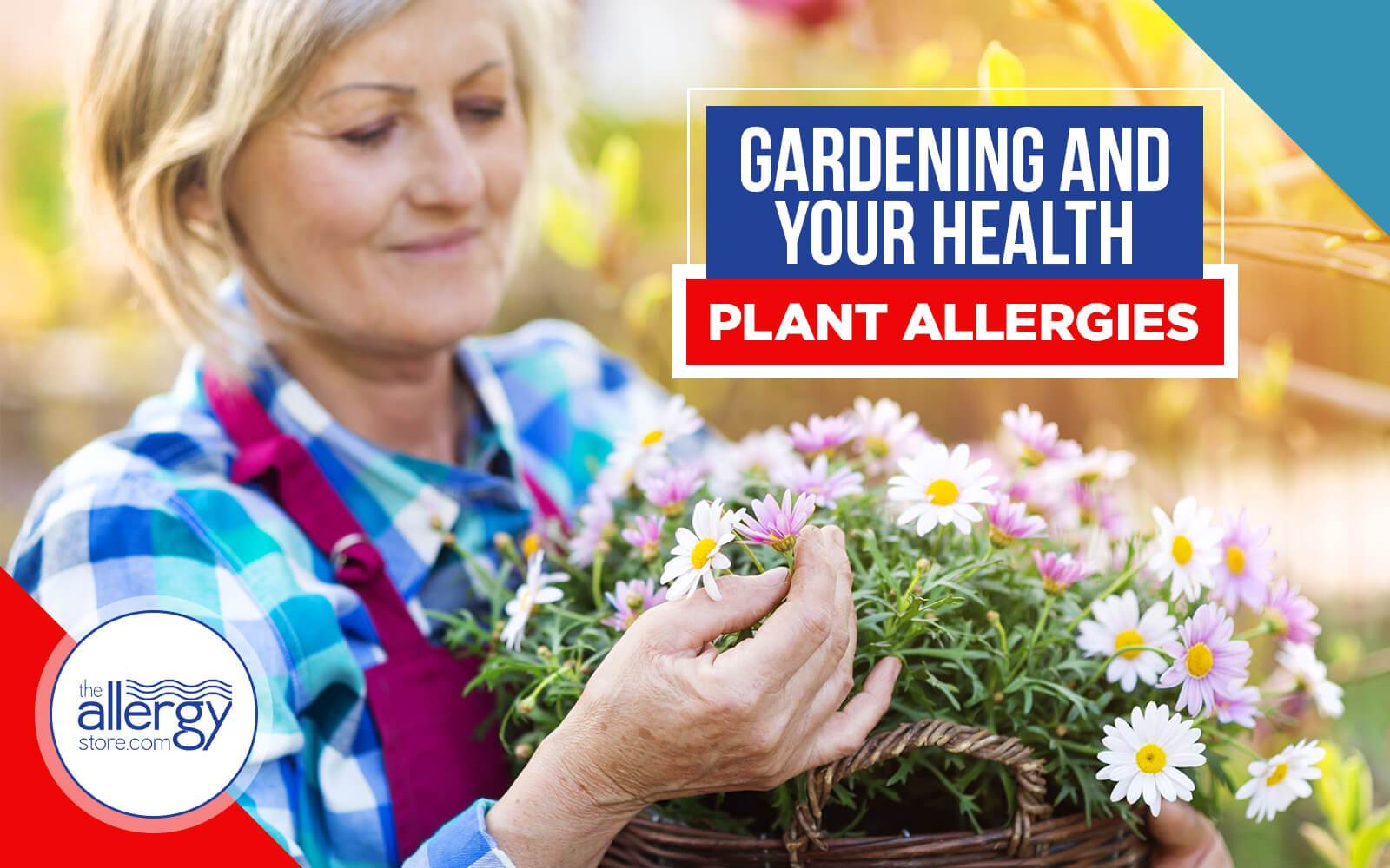 Gardening and Your Health - Plant Allergies
