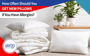 How Often Should You Get New Pillows if You Have Allergies?