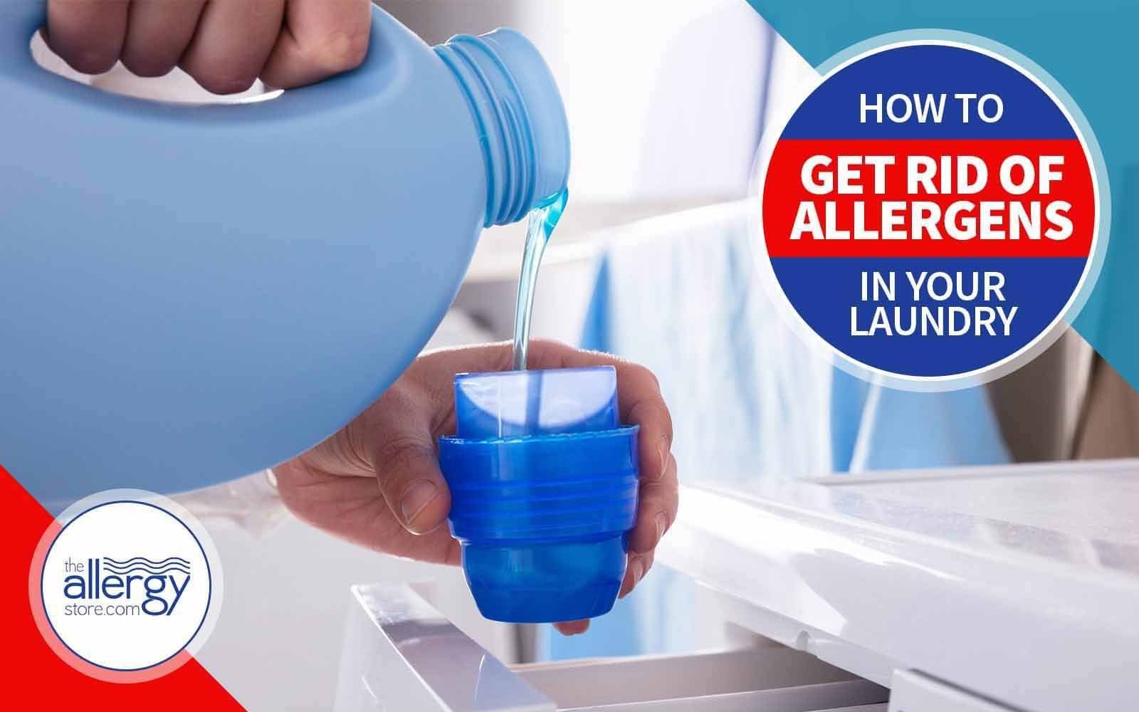 The best way to get rid of allergens in your laundry.