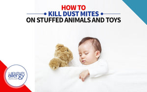 How to Kill Dust Mites on Stuffed Animals