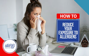 How to Reduce Your Exposure to Allergens