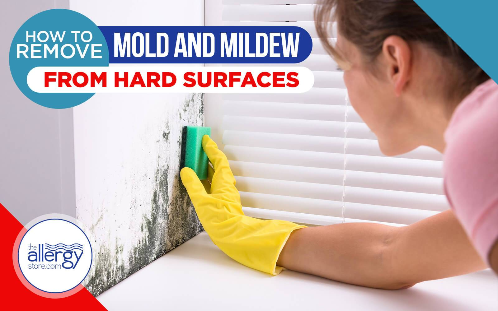 How to Remove Mold and Mildew from Hard Surfaces