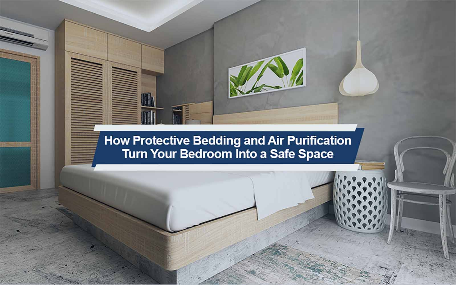 How Protective Bedding and Air Purification Turns Your Bedroom Into a Safe Space