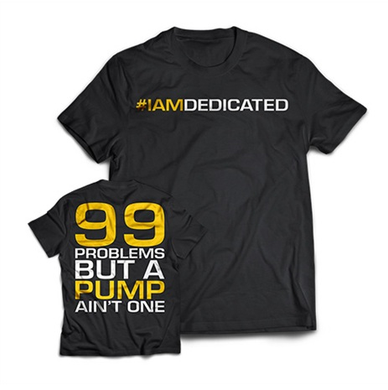 99 Problems -Dedicated nutrition t-paita