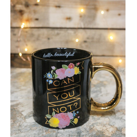 Motivational Coffee Mug - Can You Not ? Black, Gold