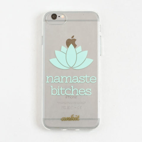 Clear Namaste Bitches 6 / 7 / 8 Plus  Case