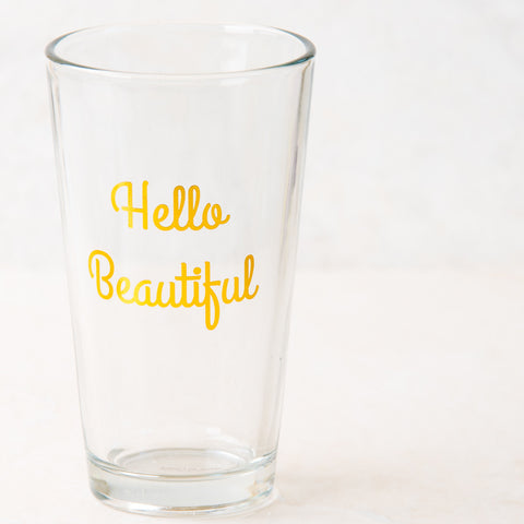 Hello Beautiful Pint Glass