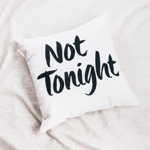 Not Tonight White Throw Pillow