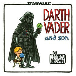 Darth Vader and Son HC, signed by Jeffrey Brown!