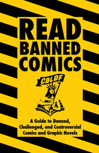Read Banned Comics: A Guide to Banned, Challenged, & Controversial Comics and GNS