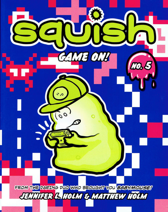 Squish Vol 5 Game On! GN, SIGNED by Jennifer Holm and Matt Holm